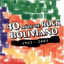 40 Años de Rock Boliviano
